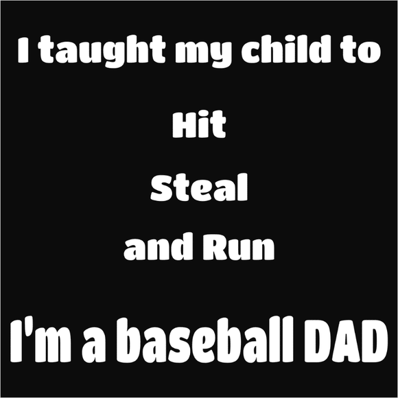 Baseball Dad, Hit Steal and Run - (DSN-10355)