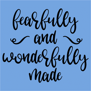 Fearfully and Wonderfully Made - (DSN-17500)