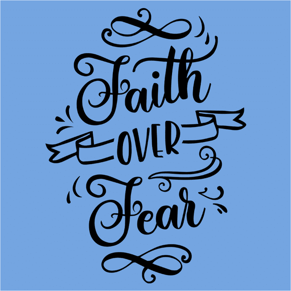 Faith Over Fear - (DSN-17545)