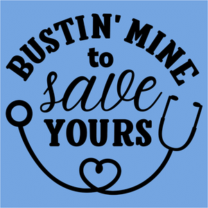 Bustin' Mine to Save Yours Nurse - (DSN-14878)