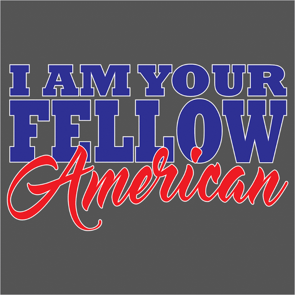 I Am Your Fellow American - (DSN-10557)