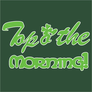 Top o' the Morning Phrase - (DSN-17963)