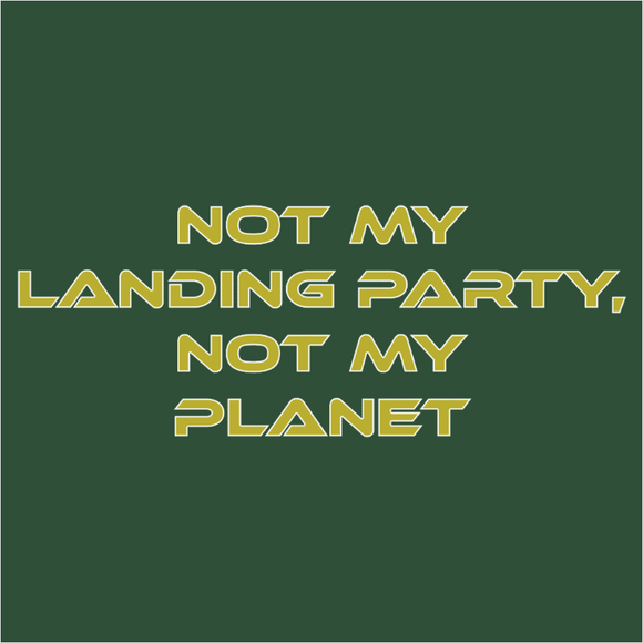 Not My Landing Party Not My Planet - (DSN-20081)
