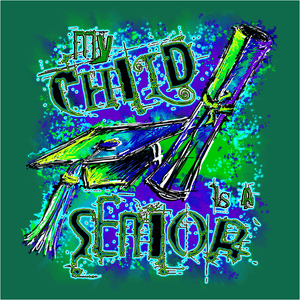 My Child is a Senior - (DSN-10515)