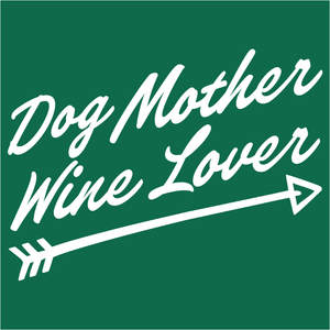 Dog Mother Wine Lover - (DSN-14934)