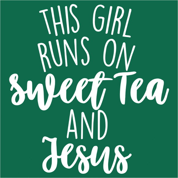 This Girl Runs on Sweet Tea and Jesus - (DSN-15205)