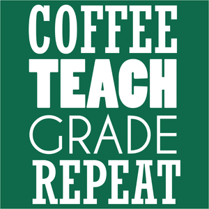 Coffee Teach Grade Repeat - (DSN-14911)