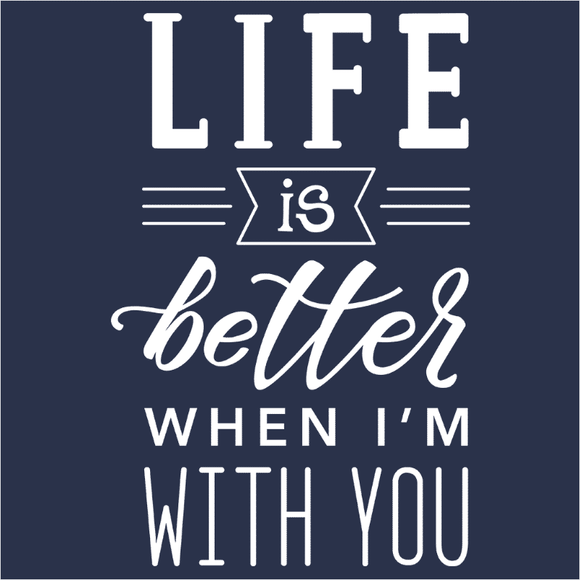 Life Is Better When I'm With You - (DSN-17806)