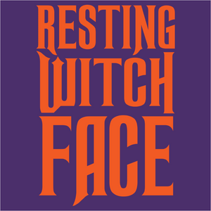 Resting Witch Face - (DSN-10929)