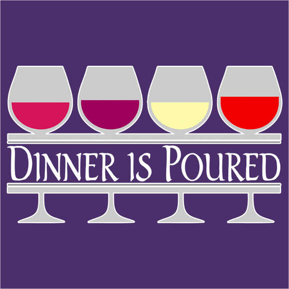 Dinner is Poured - (DSN-17498)
