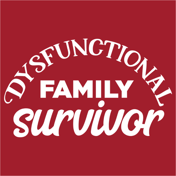 Dysfunctional Family Survivor - (DSN-17521)