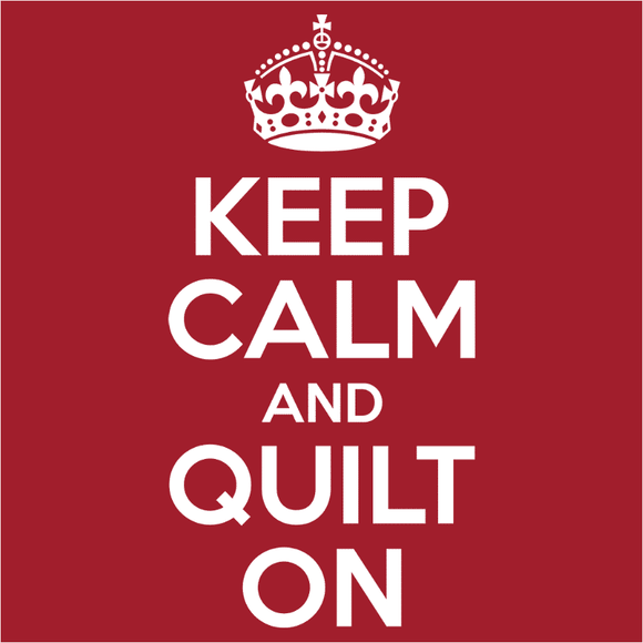 Keep Calm and Quilt On - (DSN-10034)
