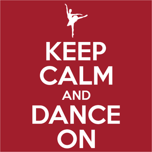 Keep Calm and Dance On - (DSN-10040)
