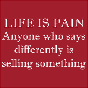 Life is Pain - (DSN-10326)