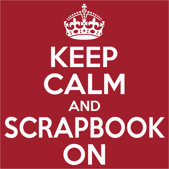 Keep Calm and Scrapbook On - (DSN-10036)