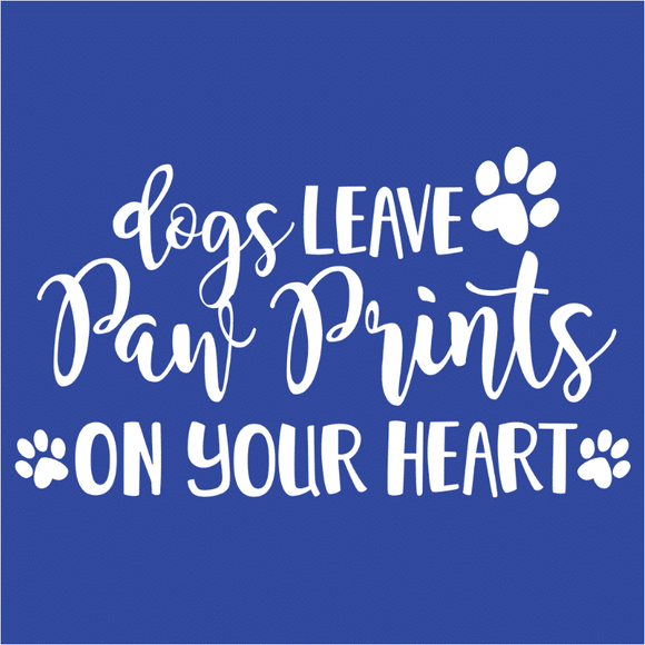 Dogs Leave Paw Prints on Your Heart - (DSN-17507)