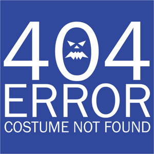 404 Costume Not Found - (DSN-10228)