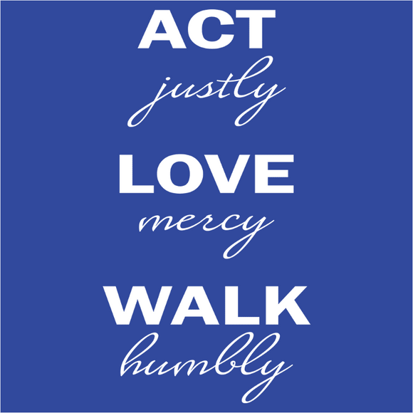 Act Justly Love Mercy Walk Humbly - (DSN-11743)