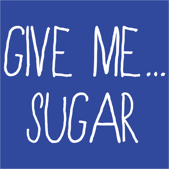 Give Me Sugar - (DSN-14796)
