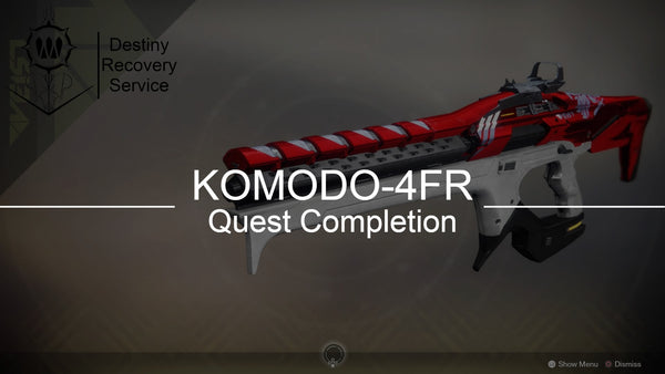 Komodo-4FR Quest Completion - DestinyRecoveryService