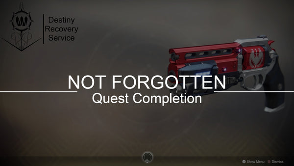 Not Forgotten Quest Completion - DestinyRecoveryService