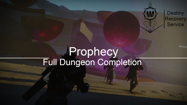 Prophecy Full Dungeon Completion - DestinyRecoveryService