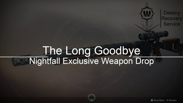 The Long Goodbye Nightfall Exclusive Weapon Drop - DestinyRecoveryService