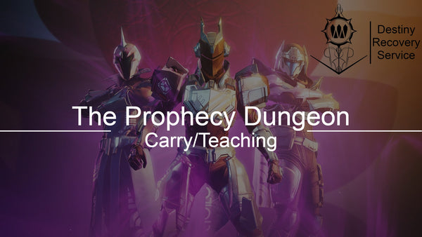 The Prophecy Dungeon Carry/Teaching - DestinyRecoveryService