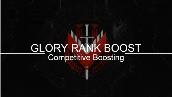 Competitive Glory Rank Boost - DestinyRecoveryService