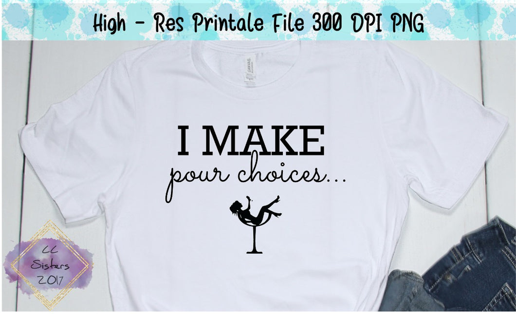 Poor Choices - Sublimation/printable file