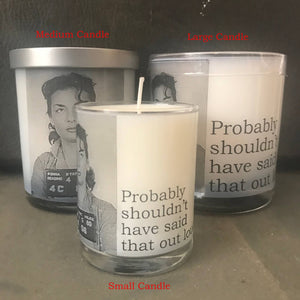 Candle : Probably shouldn't have said that...
