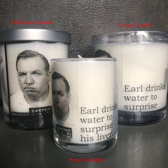 Candle : Earl drinks water to surprise his liver
