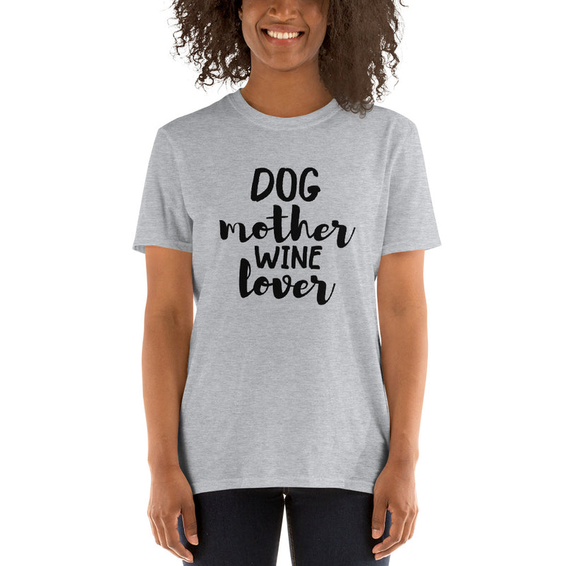 Dog Mother Wine Lover Unisex T-Shirt