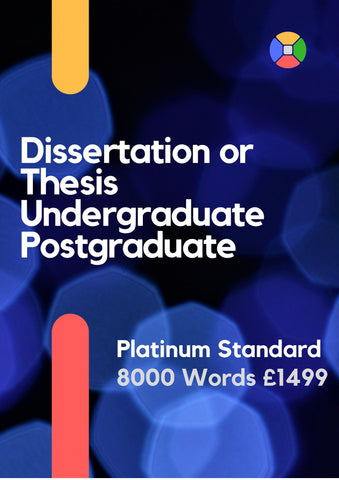 Dissertation/Thesis 8000 words Platinum Standard