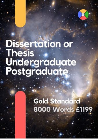 Dissertation/Thesis 8000 words Gold Standard