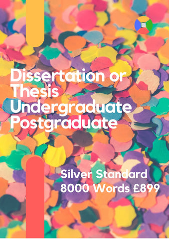 Dissertation/Thesis 8000 words Silver Standard