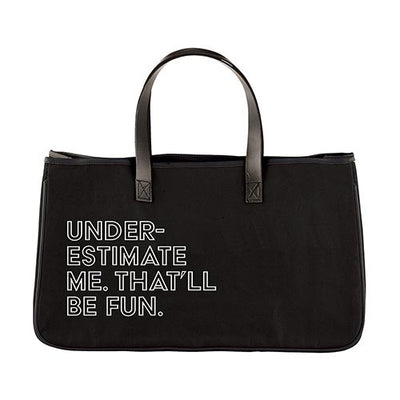 Underestimate Me, That'll Be Fun Canvas Tote-Canvas Tote-Slant-Blessed Home & Body