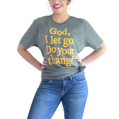 God I Let Go, Do Your Thang! T-Shirt-T-Shirt-Beacon Threads-XS UNISEX-Grey w/Gold Letters-Blessed Home & Body