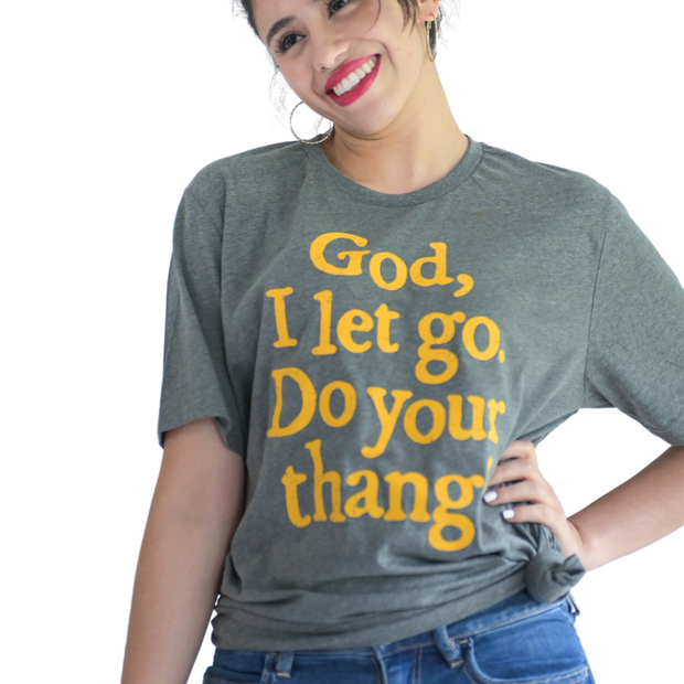 God I Let Go, Do Your Thang! T-Shirt-T-Shirt-Beacon Threads-S UNISEX-Grey w/Gold Letters-Blessed Home & Body