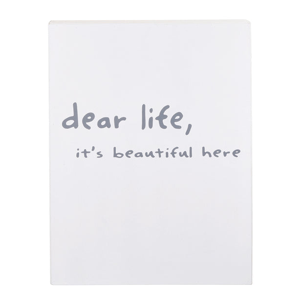 Speak Life! Inspirational Wall Art-Wall Art-Blessed Home & Body-Dear Life It's Beautiful Here-Blessed Home & Body
