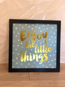 Enjoy the Little Things Framed Wall Art