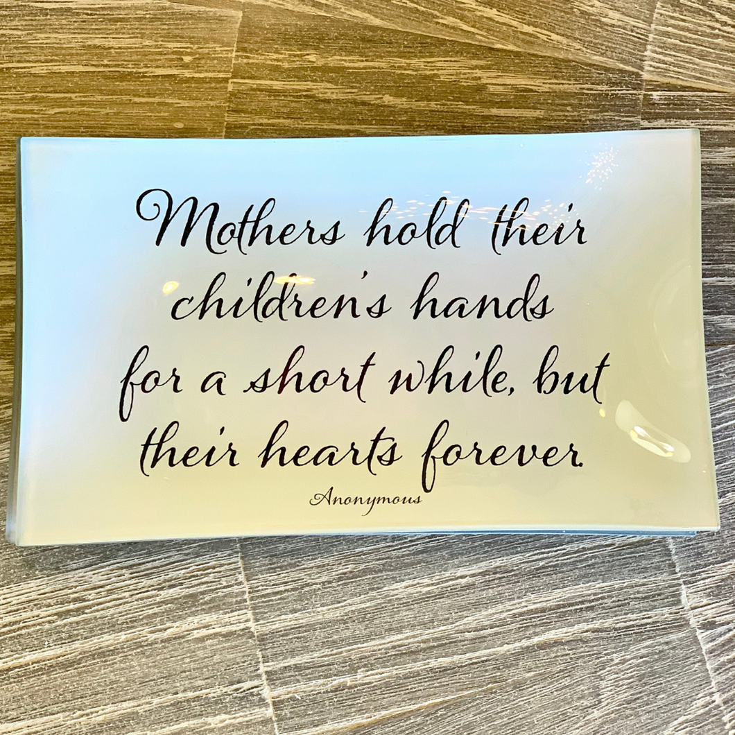Mother's Hold Their Hearts Rectangular Dish