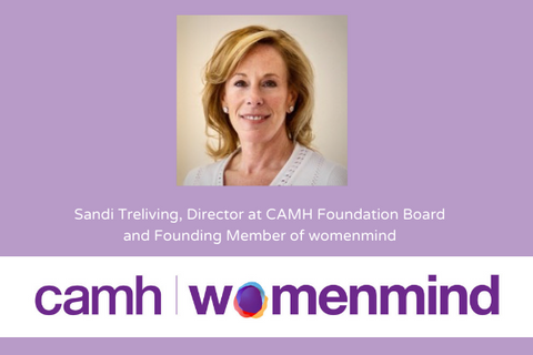 Sandi Treliving, Director at CAMH Foundation Board and Founding Member of womenmind