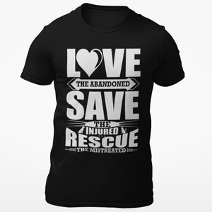 Love the Abandoned Save the Injured T-Shirt