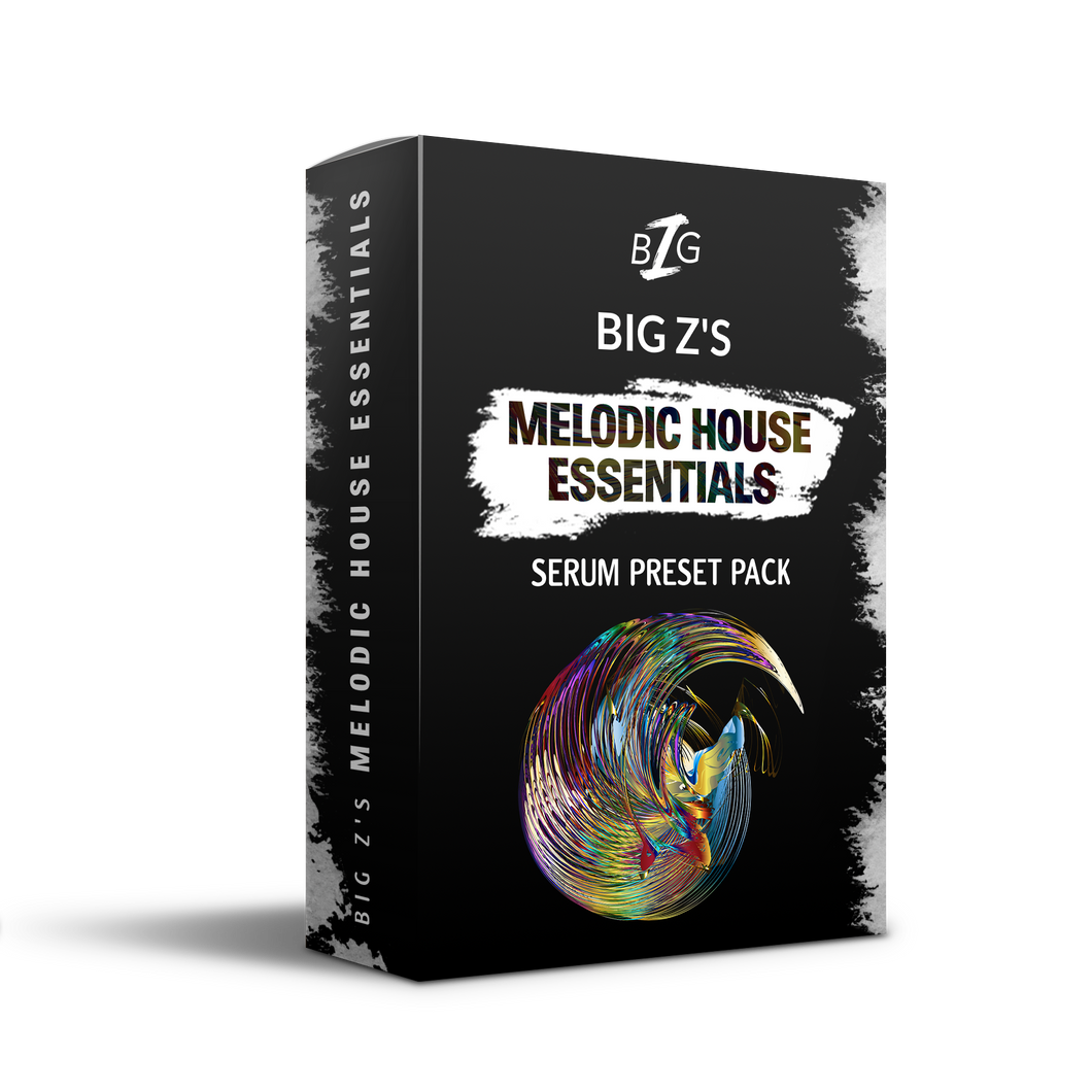 Big Z's Melodic House Essentials