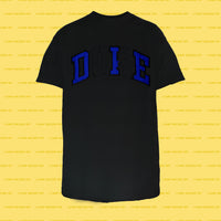 DIE Shirt (Black)