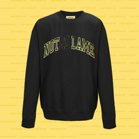 NOT LAME college REsweatshirt