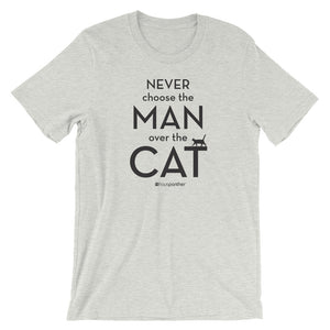 Never Choose the Man Over the Cat™ Short-Sleeve Unisex T-Shirt (Light Colors)