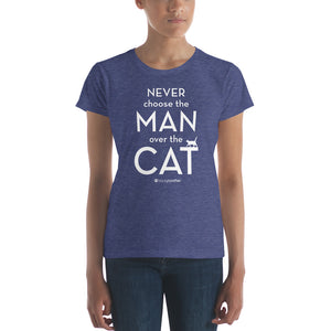 Never Choose the Man Over the Cat™ Women's Short Sleeve T-shirt (Dark Colors)
