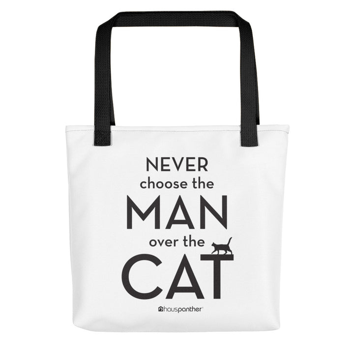 Never Choose the Man Over the Cat™ Tote Bag